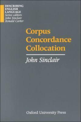 Corpus, Concordance, Collocation  by  John   Sinclair
