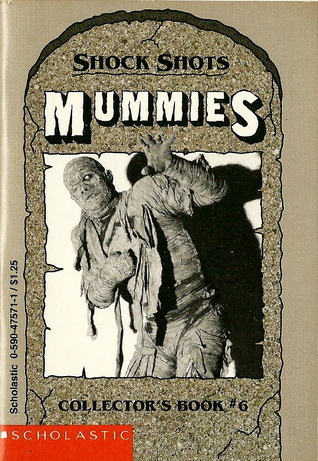 Mummies (Shock Shots Collectors Book # 6) Dona Smith