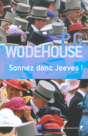 Sonnez donc, Jeeves (Jeeves, #10) P.G. Wodehouse