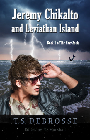 Jeremy Chikalto and Leviathan Island (The Hazy Souls, #2)  by  T.S. DeBrosse
