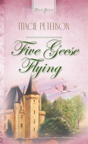 Five Geese Flying Tracie Peterson