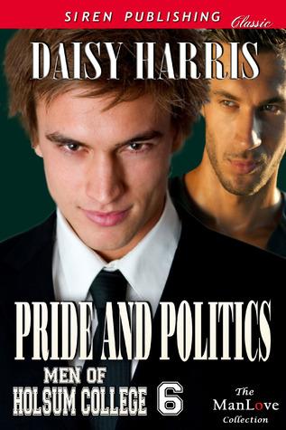 Pride and Politics (Men of Holsum College, #6) Daisy Harris