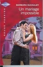 Un mariage impossible (harlequin rouge passion, #1238) Barbara McCauley