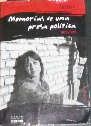 Memorias de una presa política La Lopre