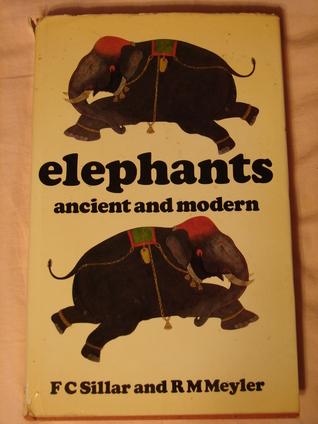 Elephants, Ancient And Modern Frederick Cameron Sillar