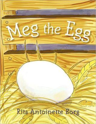 Meg the Egg Rita Antoinette Borg