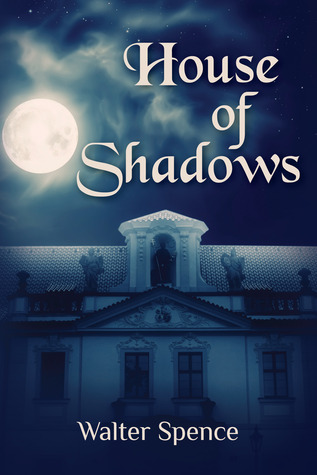 House of Shadows (The Breed Wars, #1) Walter Spence