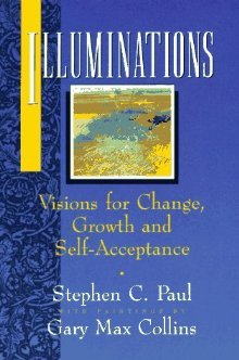 Illuminations: Visions for Change, Growth, and Self-Acceptance  by  Stephen C. Paul