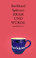 Kram und Würde  by  Burkhard Spinnen