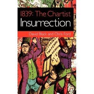 1839: The Chartist Insurrection David      Black