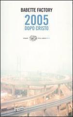 2005 dopo Cristo Babette Factory