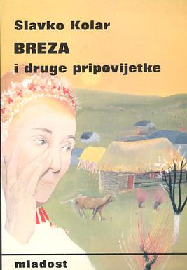 Breza: pripovijetke Slavko Kolar