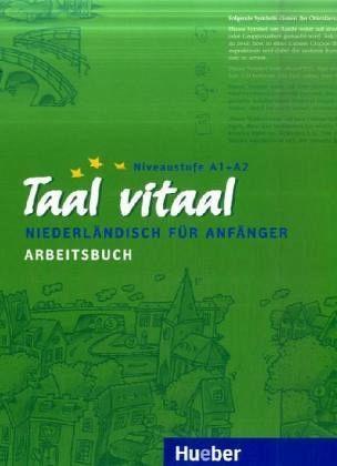 Taal vitaal. Arbeitsbuch: Niederländisch für Anfänger  by  Hubertus Wynands
