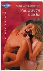 Pas dautre que lui (harlequin rouge passion, #1247)  by  Anne Marie Winston