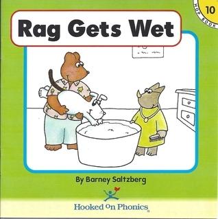 Rag Gets Wet (Hooked on Phonics, Hop Book 10)  by  Barney Saltzberg