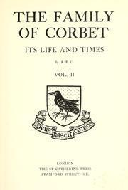 The family of Corbet : its life and times  by  Augusta Elizabeth Brickdale Corbet