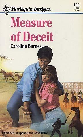 Measure of Deceit (Harlequin Intrigue Series #100) Caroline Burnes