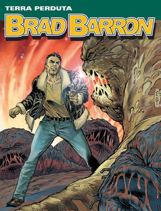 Brad Barron n. 3: Terra Perduta Tito Faraci