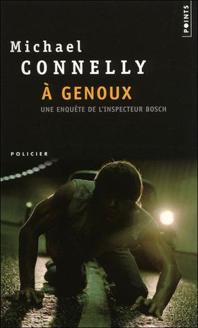 À genoux  by  Michael Connelly