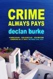Crime Always Pays  by  Declan Burke