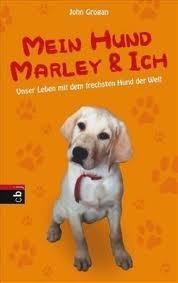 Mein Hund Marley Und Ich  by  John Grogan