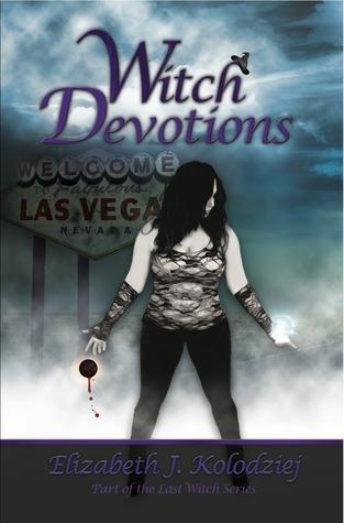 Witch Devotions (The Last Witch Series #3)  by  Elizabeth J. Kolodziej