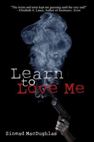 Learn To Love Me  by  Sinead MacDughlas