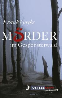 Mörder im Gespensterwald  by  Frank Goyke