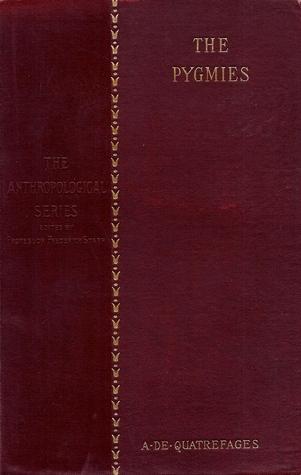 The Pygmies  by  Armand De Quatrefages