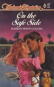 On the Safe Side (Harlequin Temptation, No 49) Marion Smith Collins