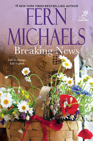 Breaking News (The Godmothers #5)  by  Fern Michaels