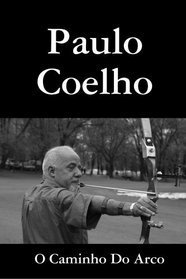 O Caminho Do Arco  by  Paulo Coelho