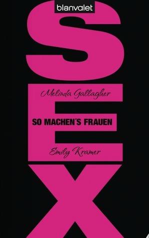 Sex – So machens Frauen  by  Melinda Gallagher