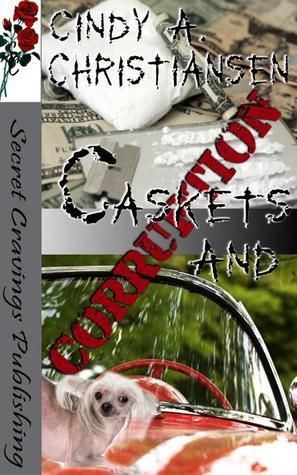 Caskets and Corruption (Humorous Romantic Suspense Novel) Cindy A. Christiansen