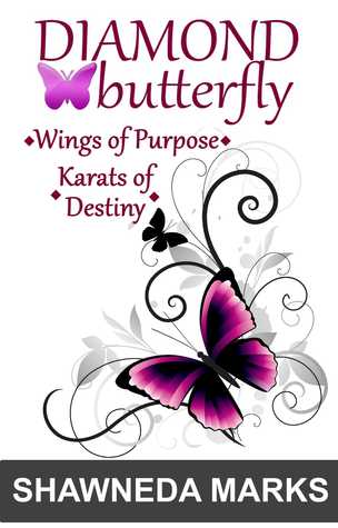 Diamond Butterfly, Wings of Purpose, Karats of Destiny  by  Shawneda