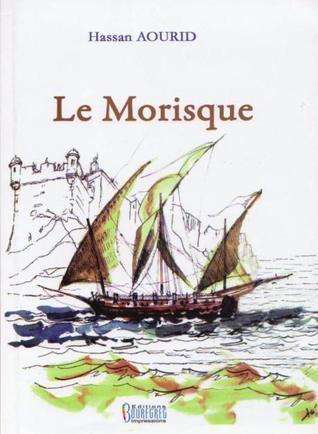 Le Morisque  by  حسن أوريد