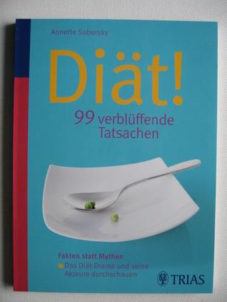 Diät! 99 verblüfende Tatsachen  by  Annette Sabersky