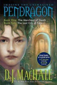 Pendragon Book One: The Merchant of Death and Book Two: The Lost City of Faar (Pendragon, #1-2) D.J. MacHale