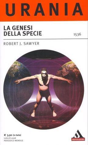 La genesi della specie Robert J. Sawyer
