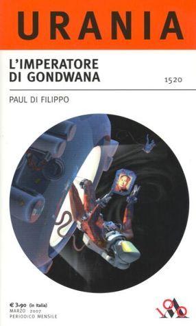Limperatore di Gondwana  by  Paul Di Filippo