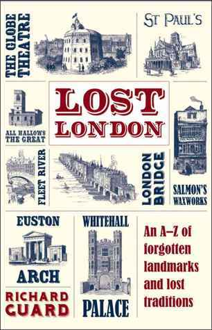 Lost London  by  Richard Guard