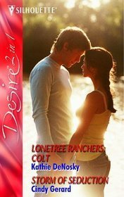 Lonetree Ranchers: Colt / Storm of Seduction  by  Kathie DeNosky