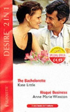 The Bachelorette / Risque Business (Desire 2 in 1, #40) Kate Little