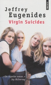 Virgin Suicides  by  Jeffrey Eugenides
