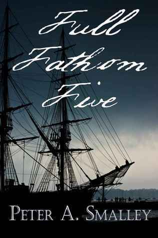 Full Fathom Five  by  Peter A. Smalley