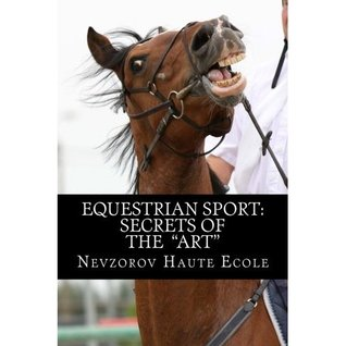 Equestrian Sport: Secrets of the Art  by  Alexander Nevzorov