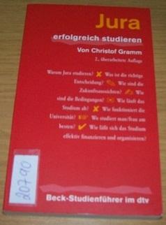 Jura - erfolgreich studieren: Für Schüler und Studenten  by  Christof Gramm