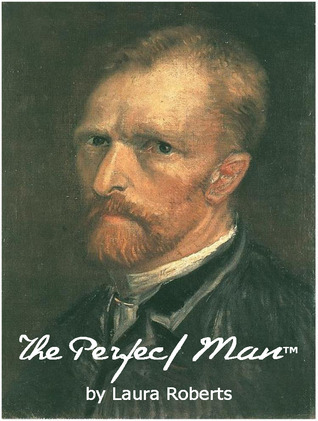 The Perfect ManTM  by  Laura  Roberts