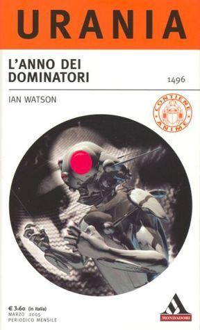 Lanno dei dominatori Ian Watson