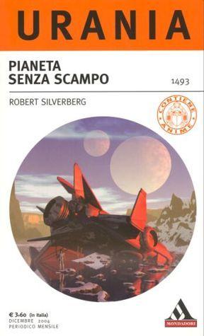 Pianeta senza scampo  by  Robert Silverberg